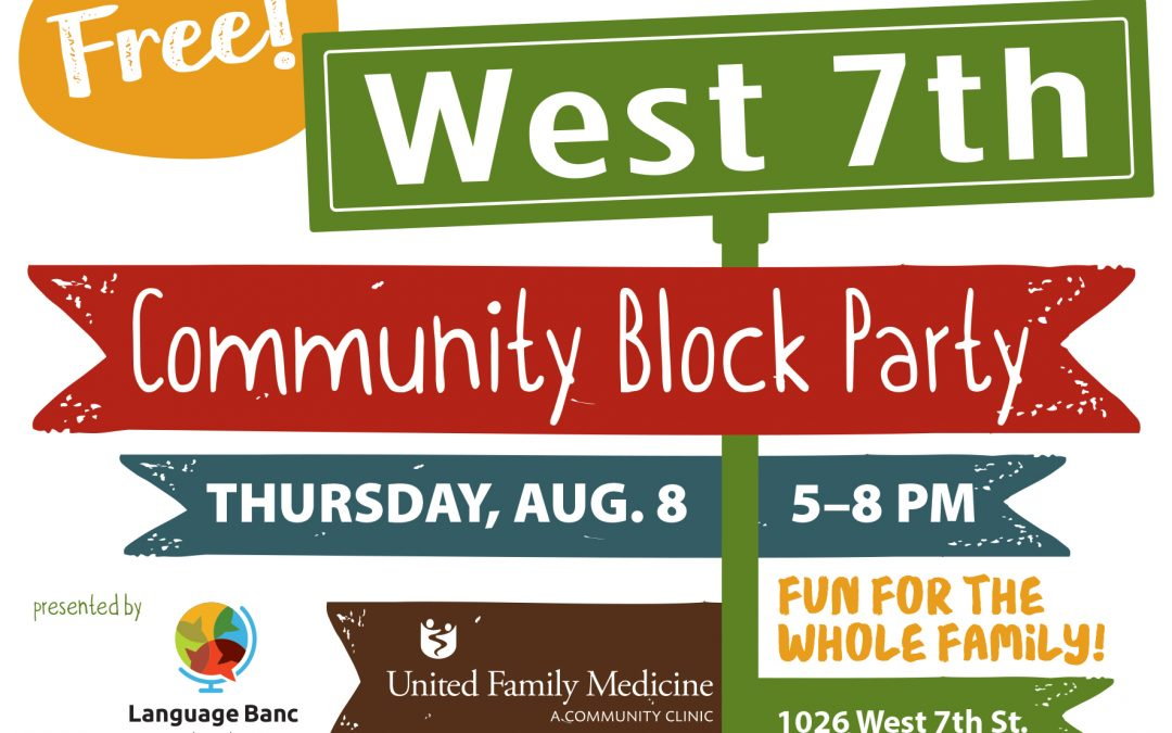 West 7th Community Block Party Aug 8th 5-8pm